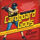 Cardboard Gods : An All-American Tale Told through Baseball Cards - eAudiobook