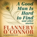 A Good Man Is Hard to Find and Other Stories - eAudiobook