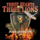 Three Hearts and Three Lions - eAudiobook