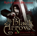 The Black Arrow : A Tale of the Two Roses - eAudiobook
