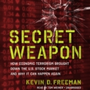 Secret Weapon : How Economic Terrorism Brought Down the U.S. Stock Market and Why It Can Happen Again - eAudiobook