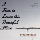 I Hate to Leave This Beautiful Place - eAudiobook