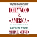 Hollywood vs. America : Popular Culture and the War on Traditional Values - eAudiobook
