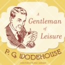 A Gentleman of Leisure - eAudiobook