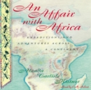 An Affair with Africa : Expeditions and Adventures across a Continent - eAudiobook