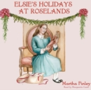 Elsie's Holidays at Roselands - eAudiobook