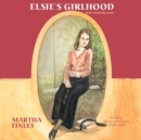Elsie's Girlhood - eAudiobook