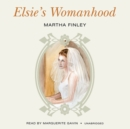 Elsie's Womanhood - eAudiobook