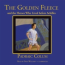 The Golden Fleece and the Heroes Who Lived before Achilles - eAudiobook