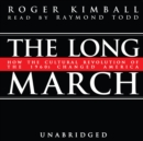 The Long March : How the Cultural Revolution of the 1960s Changed America - eAudiobook