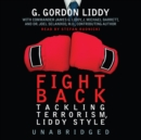 Fight Back! : Tackling Terrorism, Liddy Style - eAudiobook