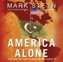 America Alone : The End of the World as We Know It - eAudiobook