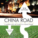 China Road : A Journey into the Future of a Rising Power - eAudiobook