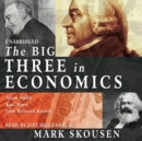 The Big Three in Economics : Adam Smith, Karl Marx, and John Maynard Keynes - eAudiobook