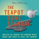 The Teapot Dome Scandal - eAudiobook