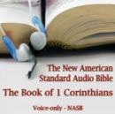 The Book of 1st Corinthians : The Voice Only New American Standard Bible (NASB) - eAudiobook