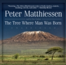 The Tree Where Man Was Born - eAudiobook