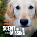 Scent of the Missing : Love and Partnership with a Search and Rescue Dog - eAudiobook