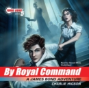 By Royal Command : A James Bond Adventure - eAudiobook