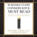 10 Books Every Conservative Must Read : Plus Four Not to Miss and One Imposter - eAudiobook