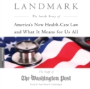 Landmark : The Inside Story of America's New Health Care Law and What It Means for Us All - eAudiobook