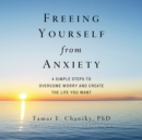 Freeing Yourself from Anxiety - eAudiobook