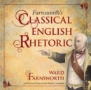 Farnsworth's Classical English Rhetoric - eAudiobook