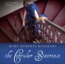 The Circular Staircase - eAudiobook