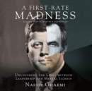 A First-Rate Madness : Uncovering the Links between Leadership and Mental Illness - eAudiobook