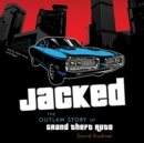Jacked : The Outlaw Story of Grand Theft Auto - eAudiobook