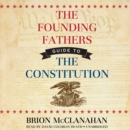 The Founding Fathers' Guide to the Constitution - eAudiobook