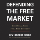 Defending the Free Market : The Moral Case for a Free Economy - eAudiobook