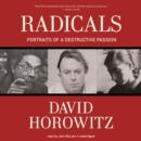Radicals : Portraits of a Destructive Passion - eAudiobook