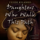Daughters Who Walk This Path - eAudiobook