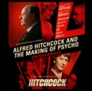 Alfred Hitchcock and the Making of Psycho - eAudiobook