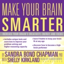 Make Your Brain Smarter : Increase Your Brain's Creativity, Energy, and Focus - eAudiobook