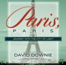 Paris, Paris : Journey into the City of Light - eAudiobook