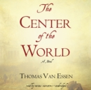 The Center of the World - eAudiobook