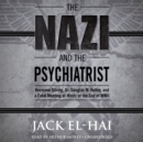 The Nazi and the Psychiatrist - eAudiobook
