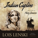 Indian Captive : The Story of Mary Jemison - eAudiobook