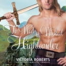 To Wed a Wicked Highlander - eAudiobook