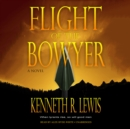 Flight of the Bowyer : A Novel - eAudiobook