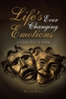 Life's Ever Changing Emotions : A Collection of Poems - eBook