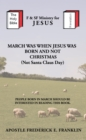 March Was When Jesus Was Born and Not Christmas - eBook