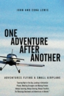 One Adventure After Another : Adventures Flying a Small Airplane - eBook