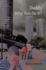 Daddy Why You Do It? - eBook