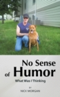 No Sense of Humor : What Was I Thinking - eBook