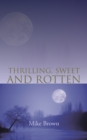 Thrilling, Sweet and Rotten - eBook