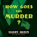 How Goes the Murder? - eAudiobook