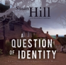 A Question of Identity : A Chief Superintendent Simon Serrailler Mystery - eAudiobook